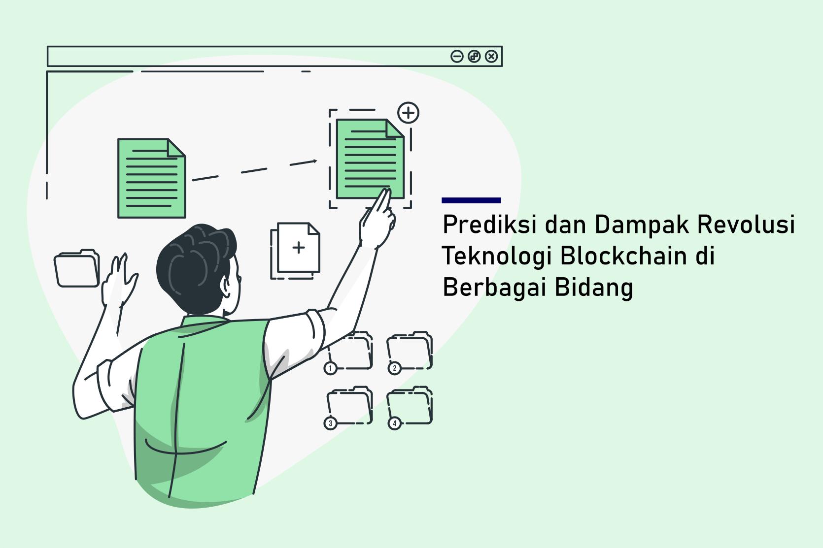 Prediksi dan Dampak Revolusi Teknologi Blockchain di Berbagai Bidang